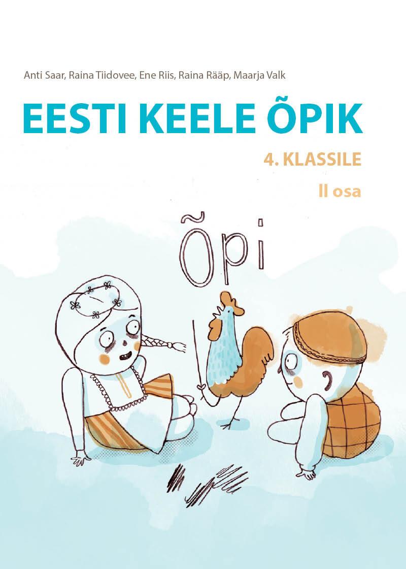 Eesti keele õpik 4. klassile, teine osa. Anti saar, Raina Tiidovee, Ene Riis, Raina Rääp, Maarja Valk