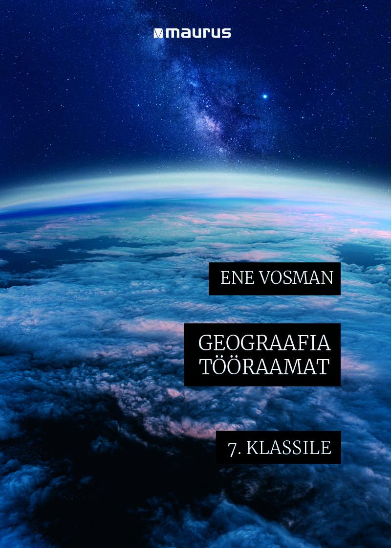 Geograafia tööraamat seitsmendale klassile. Autor: Ene Vosman