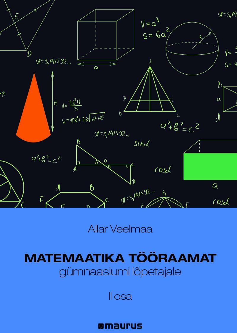 Matemaatika tööraamat gümnaasiumi lõpetajale, II osa